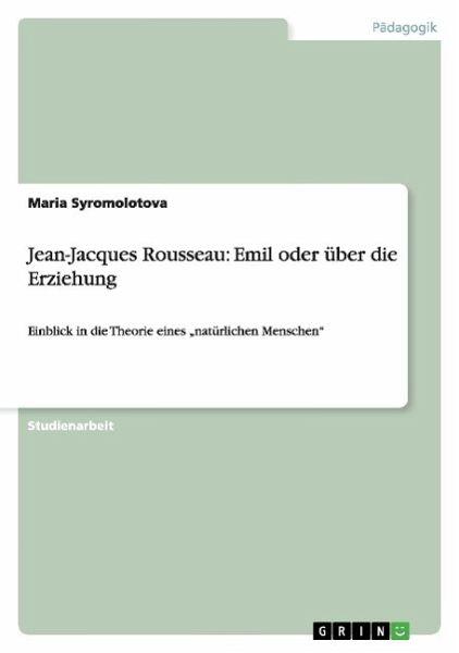 Jean-Jacques Rousseau: Emil oder über die Erziehung