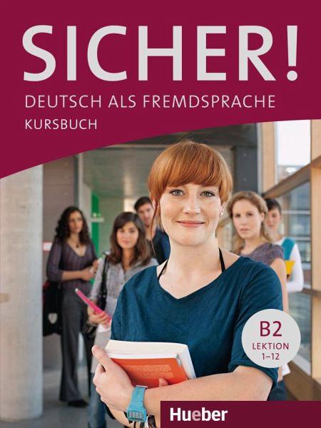 Sicher! B2. Kursbuch - Perlmann-Balme, Michaela; Schwalb, Susanne