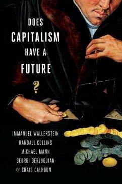 Does Capitalism Have a Future? - Derleugian, Georgi
