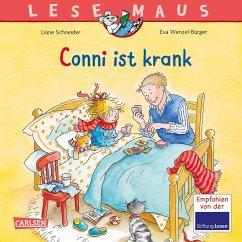 Conni ist krank / Lesemaus Bd.87 - Schneider, Liane;Wenzel-Bürger, Eva