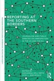 Reporting at the Southern Borders: Journalism and Public Debates on Immigration in the U.S. and the E.U.