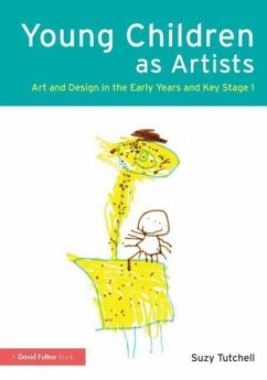 Young Children as Artists: Art and Design in the Early Years and Key Stage 1 - Tutchell, Suzy (University of Winchester, UK)