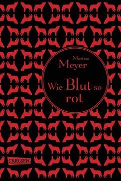 Wie Blut so rot / Luna Chroniken Bd.2 - Meyer, Marissa