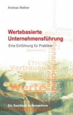 Wertebasierte Unternehmensführung - Welther, Andreas