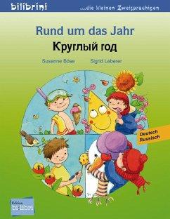 Rund um das Jahr. Kinderbuch Deutsch-Russisch - Böse, Susanne;Leberer, Sigrid