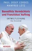 Benedikts Vermächtnis und Franziskus´ Auftrag