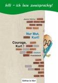 Nur Mut, Kurt! Kinderbuch Deutsch-Französisch mit Leserätsel