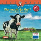 Wer macht da Muh? Tiere auf dem Bauernhof / Lesemaus Bd.150