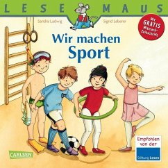 Wir machen Sport / Lesemaus Bd.39 - Ladwig, Sandra; Leberer, Sigrid