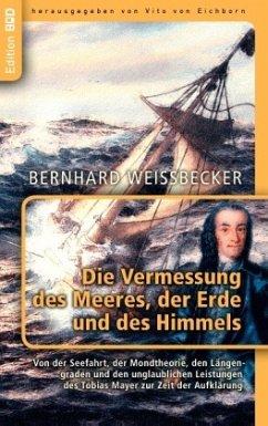 Die Vermessung des Meeres, der Erde und des Him...
