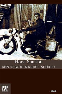 Kein Schweigen bleibt ungehört - Samson, Horst