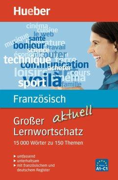 Großer Lernwortschatz Französisch aktuell - Buffard, Thérèse