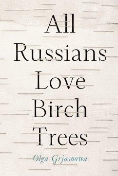 All Russians Love Birch Trees - Grjasnova, Olga