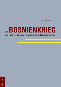 Der Bosnienkrieg von 1992 bis 1995 in perspektivischen Kriegsgeschichten - Vukovic, Tanja