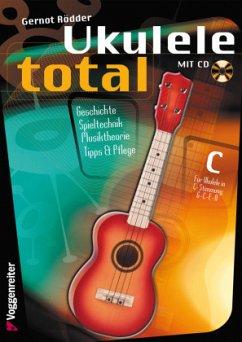 Ukulele Total, C-Stimmung, m. Audio-CD