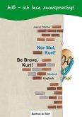 Nur Mut, Kurt! Kinderbuch Deutsch-Englisch mit Leserätsel