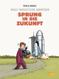 Sprung in die Zukunft / Pauls fantastische Abenteuer Bd.1 - Bravo, Emile