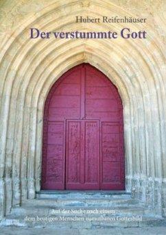 Der verstummte Gott - Reifenhäuser, Hubert
