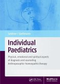 Individual Paediatrics: Physical, Emotional and Spiritual Aspects of Diagnosis and Counseling -- Anthroposophic-Homeopathic Therapy, Fourth Ed