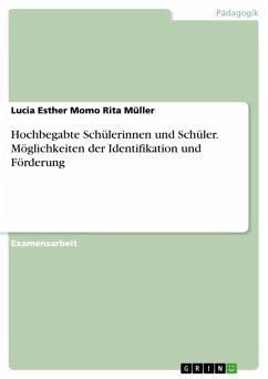 Hochbegabte Schülerinnen und Schüler: Möglichkeiten der Identifikation und Förderung (eBook, ePUB)