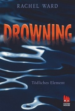 Tödliches Element / Drowning Bd.1 - Ward, Rachel