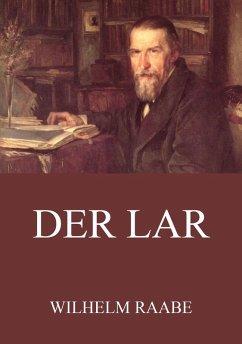 Der Lar (eBook, ePUB) - Raabe, Wilhelm