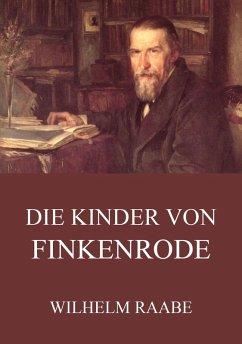 Die Kinder von Finkenrode (eBook, ePUB) - Raabe, Wilhelm