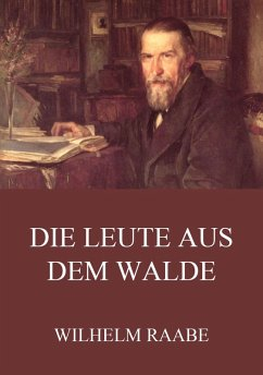 Die Leute aus dem Walde (eBook, ePUB) - Raabe, Wilhelm
