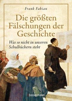 Die größten Fälschungen der Geschichte (eBook, ePUB) - Fabian, Frank