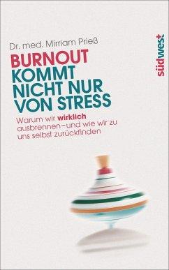 Burnout kommt nicht nur von Stress (eBook, ePUB) - Prieß, Mirriam