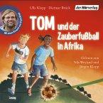 Tom und der Zauberfußball in Afrika (MP3-Download)