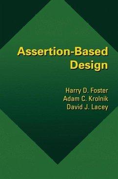 Assertion-Based Design - Foster, Harry D.; Krolnik, Adam C.; Lacey, David J.