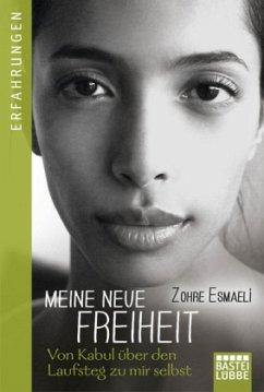 Meine neue Freiheit - Esmaeli, Zohre