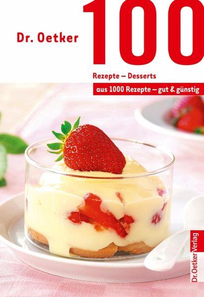 dr oetker 100 rezepte desserts ebook epub von dr oetker. Black Bedroom Furniture Sets. Home Design Ideas