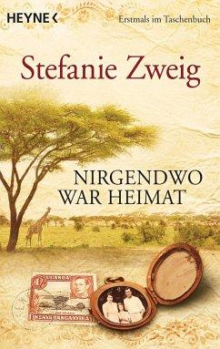 Nirgendwo war Heimat - Zweig, Stefanie