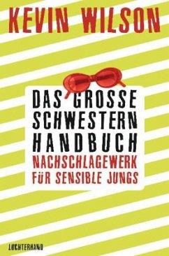 Das Große-Schwestern-Handbuch: Nachschlagewerk für sensible Jungs - Wilson, Kevin