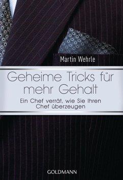 Geheime Tricks für mehr Gehalt - Wehrle, Martin