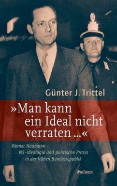 »Man kann ein Ideal nicht verraten ...« - Trittel, Günter J.