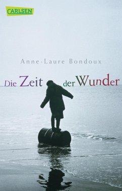 Die Zeit der Wunder - Bondoux, Anne-Laure
