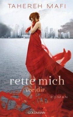 Rette mich vor dir / Juliette Trilogie Bd.2 - Mafi, Tahereh