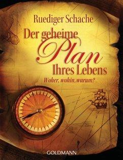 Der geheime Plan Ihres Lebens - Schache, Ruediger