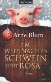 Ein Weihnachtsschwein sieht rosa / Hausschwein Kim & Keiler Lunke Bd.4