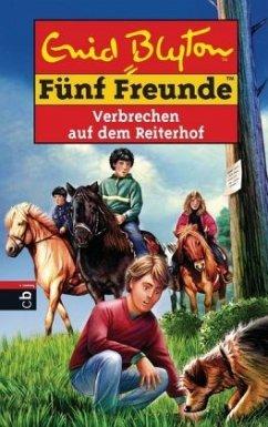 Verbrechen auf dem Reiterhof / Fünf Freunde Bd.68 - Blyton, Enid