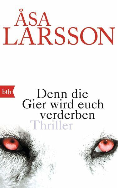Denn die Gier wird euch verderben - Larsson, Åsa