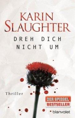 Dreh dich nicht um / Grant County Bd.3 - Slaughter, Karin