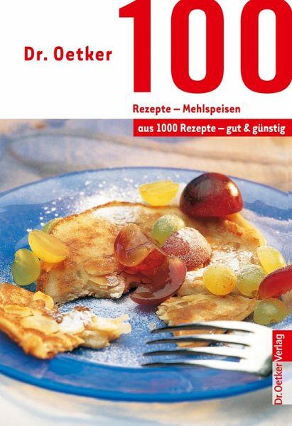 Dr Oetker 100 Rezepte Mehlspeisen Ebook Epub Von Dr Oetker