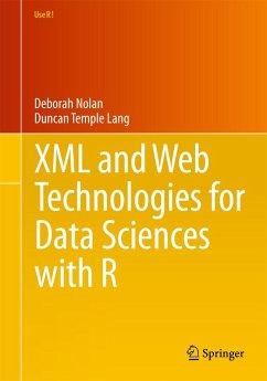 XML and Web Technologies for Data Sciences with R - Nolan, Deborah; Temple Lang, Duncan