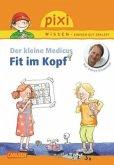 Der kleine Medicus - Fit im Kopf / Pixi Wissen Bd.84