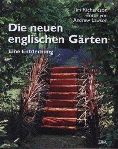Die neuen englischen Gärten - Richardson, Tim