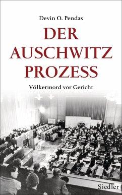 Der Auschwitz-Prozess - Pendas, Devin O.